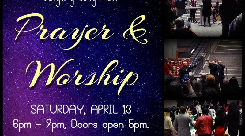 City Hall Prayer and Worship Service! Calgary, April 13, 6PM!